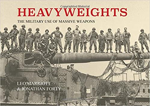 HEAVYWEIGHTS<BR><BR>THE MILITARY USE OF MASSIVE WEAPONS