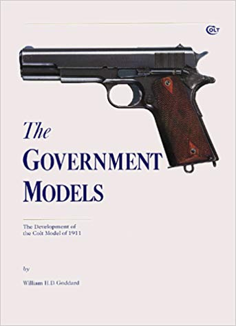 THE GOVERNMENT MODELS. The Development of the Colt Model of 1911