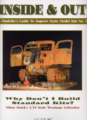INSIDE & OUT: A MODELLERS GUIDE TO IMPROVE SCALE MODEL KITS No.