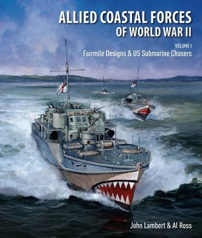 ALLIED COASTAL FORCES OF WWII VOLUME 1