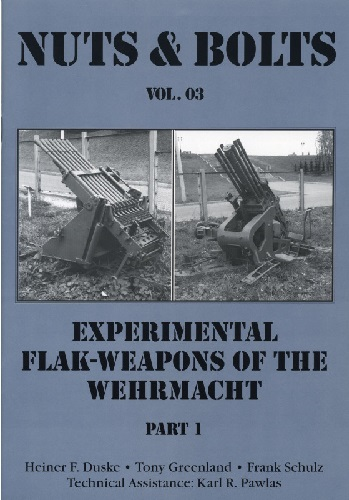 NUTS & BOLTS VOLUME 3: EXPERIMENTAL FLAK-WEAPONS OF THE WEHRMACHT