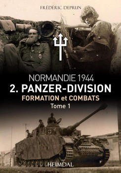 2. PANZER-DIVISION NORMANDIE 1944 TOME 1