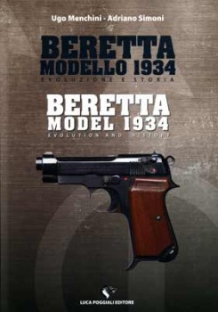 BERETTA MODEL 1934. EVOLUTION AND HISTORY. BERETTA MODELO 1934 EVOLUZIONE E STORIA