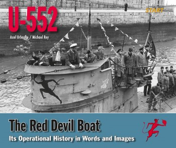 U-552 THE RED DEVIL BOAT<br><br> Its operational history in words and images