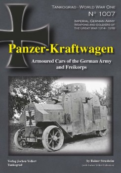 PANZER-KRAFTWAGEN <br><br>Armoured cars of the German army and Freikorps