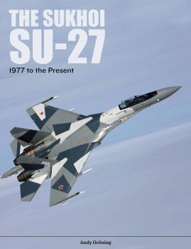 THE SUKHOI SU-27 <BR><BR>1977 TO THE PRESENT