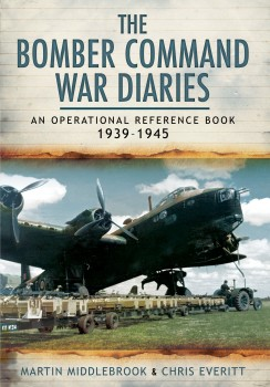 THE BOMBER COMMAND WAR DIARRIES <BR><BR> An Operational Reference Book 1939-1945