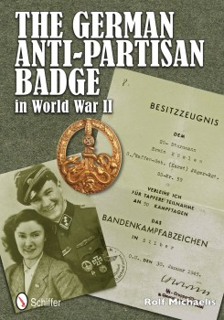 THE GERMAN ANTI-PARTISAN BADGE IN WORLD WAR II <BR><BR> L'insigne allemand de lutte anti-partisans 2e GM