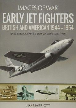 EARLY JET FIGHTERS<BR><BR>    BRITISH AND AMERICAN 1944-1954