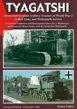 TYAGATSHI<BR><BR>   Soviet Full-Tracked Artillery Tractors of World War 2 in Red Army and Wehrmacht Service