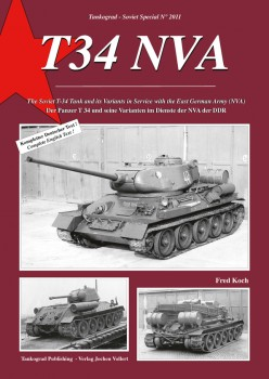 T-34 NVA <BR><BR> The Soviet T-34 Tank and its Variants in Service with the East German Army (NVA)