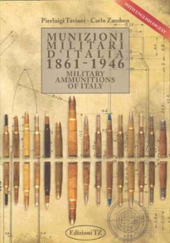 MUNIZIONI MILITARI D'ITALIA 1861 - 1946  <BR> <BR>MILITARY AMMUNITIONS OF ITALY  1861 - 1946