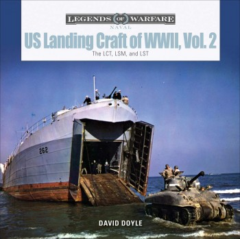 US LANDING CRAFT OF WWII, VOL 2<BR> THE LCT, LSM, LCS (L)(3), and LST