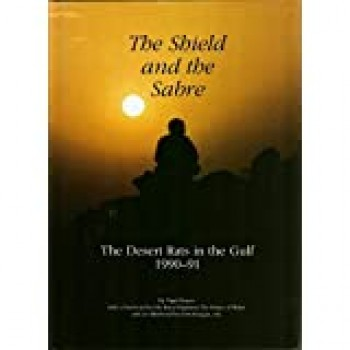 THE SHIELD AND THE SABRE - THE DESERT RATS IN THE GULF 1990-91